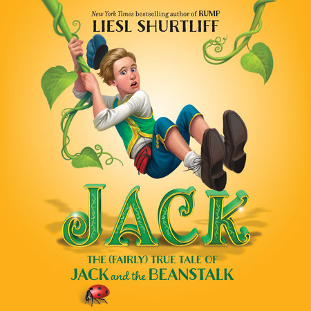 Jack: The True Story of Jack and the Beanstalk by Liesl Shurtliff