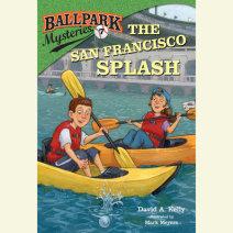Ballpark Mysteries #7: The San Francisco Splash Cover