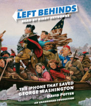 The Left Behinds: The iPhone that Saved George Washington Cover