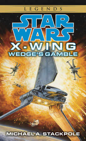 Wedge's Gamble: Star Wars Legends (X-Wing)