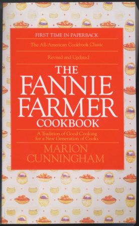 The Fannie Farmer Cookbook by Marion Cunningham, Fannie Farmer Cookbook Corporation and Archibald Candy Corporation