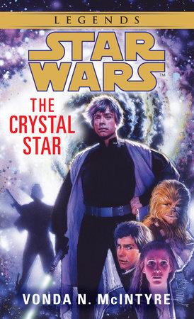 The Crystal Star: Star Wars Legends by Vonda McIntyre