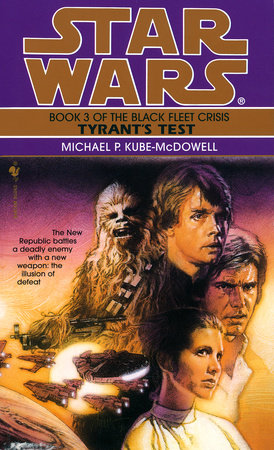 Tyrant's Test: Star Wars Legends (The Black Fleet Crisis) by Michael P. Kube-Mcdowell
