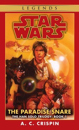 The Paradise Snare: Star Wars Legends (The Han Solo Trilogy) by A. C. Crispin