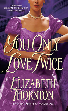 You Only Love Twice by Elizabeth Thornton