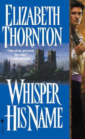 Whisper His Name by Elizabeth Thornton
