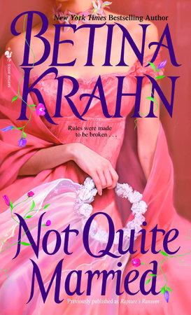 Not Quite Married by Betina Krahn