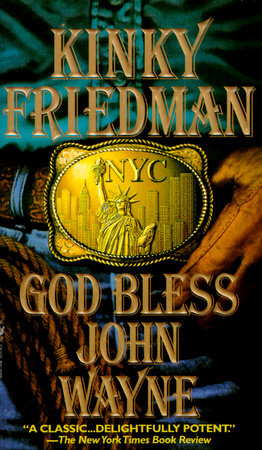 God Bless John Wayne by Kinky Friedman