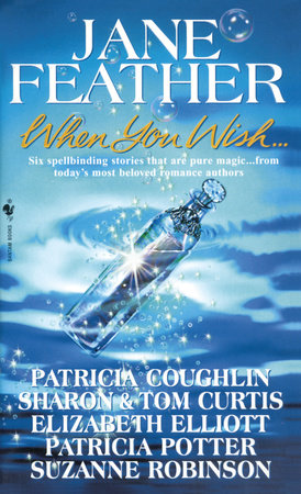 When You Wish by Jane Feather, Patricia Coughlin, Sharon Curtis, Tom Curtis and Elizabeth Elliott