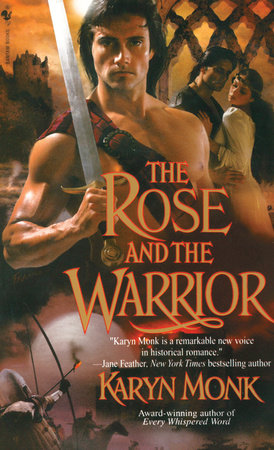 The Rose and the Warrior by Karyn Monk