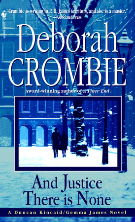 And Justice There Is None by Deborah Crombie