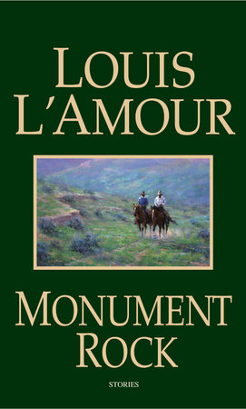 Monument Rock by Louis L'Amour