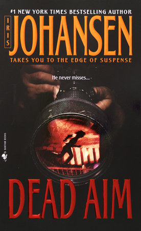 Dead Aim By Iris Johansen Penguinrandomhouse Books