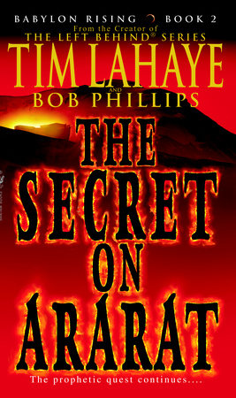 Babylon Rising: The Secret on Ararat by Tim LaHaye and Bob Phillips