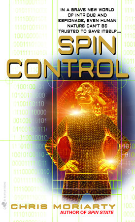 Spin Control by Chris Moriarty