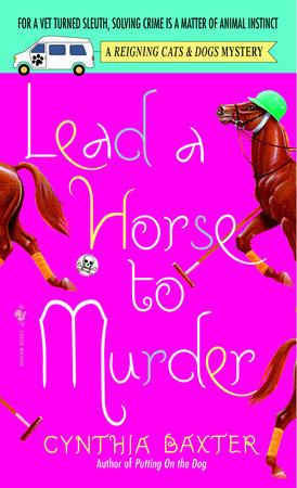 Lead a Horse to Murder by Cynthia Baxter