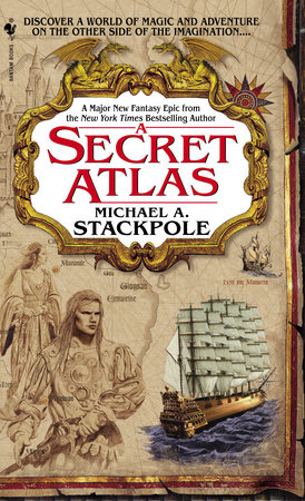 A Secret Atlas by Michael A. Stackpole