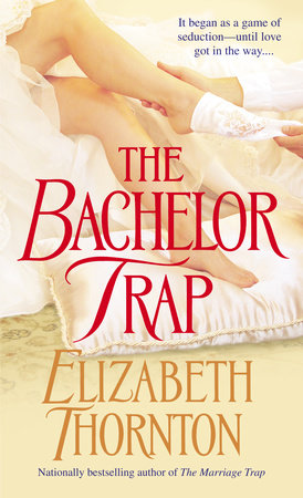 The Bachelor Trap by Elizabeth Thornton