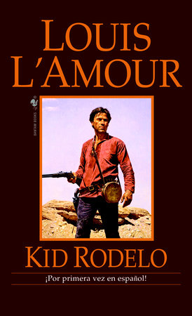 Kid Rodelo (Louis L'Amour's Lost Treasures) by Louis L'Amour