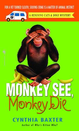 Monkey See, Monkey Die by Cynthia Baxter