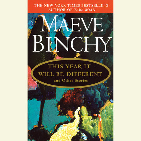 This Year It Will Be Different by Maeve Binchy