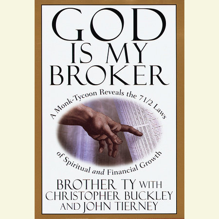 God Is My Broker by Brother Ty, John Tierney and Christopher Buckley