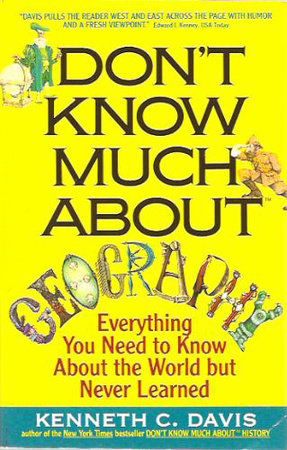 Don't Know Much About Geography by Kenneth C. Davis