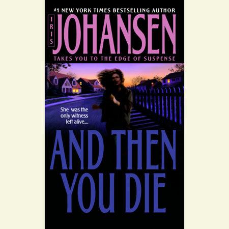And Then You Die by Iris Johansen