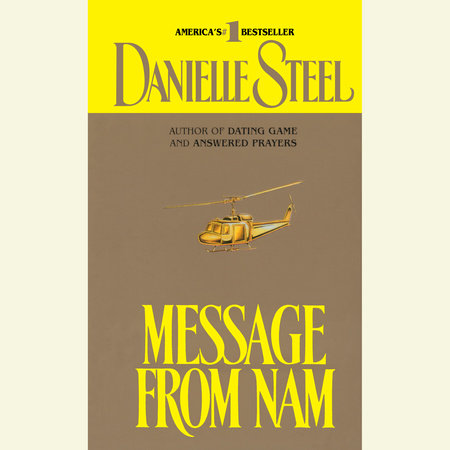 c24431c0f Message from Nam by Danielle Steel | PenguinRandomHouse.com: Books