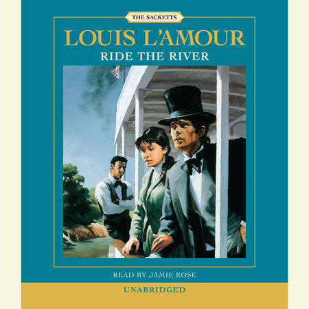 Ride the River: The Sacketts by Louis L'Amour