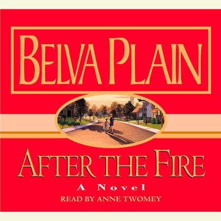 After the Fire by Belva Plain