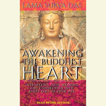 Awakening the Buddhist Heart by Lama Surya Das