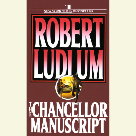 The Chancellor Manuscript by Robert Ludlum