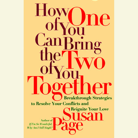 How One of You Can Bring the Two of You Together by Susan Page