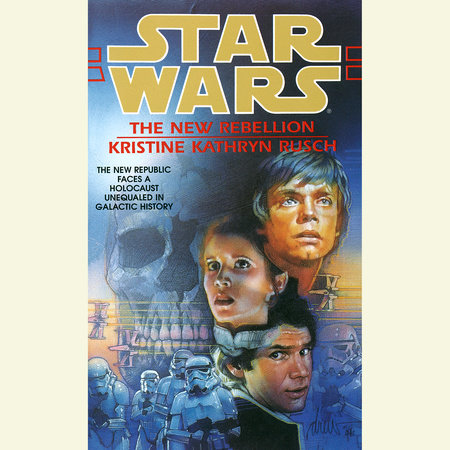 The New Rebellion: Star Wars Legends by Kristine Kathryn Rusch