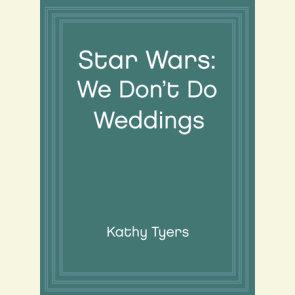 Star Wars: We Don't Do Weddings