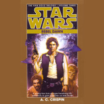 Star Wars: The Han Solo Trilogy: Rebel Dawn Cover