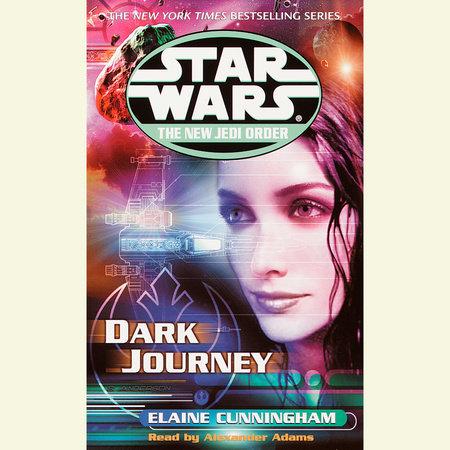 Dark Journey: Star Wars Legends (The New Jedi Order) by Elaine Cunningham