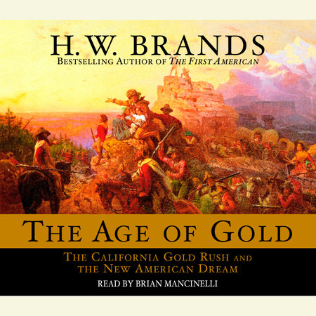 The Age of Gold by H. W. Brands