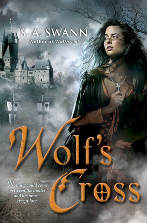 Wolf's Cross by S. A. Swann