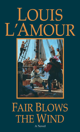 Fair Blows the Wind by Louis L'Amour