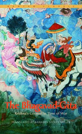 The Bhagavad-Gita by Barbara Stoler Miller