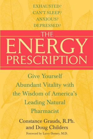 The Energy Prescription by Constance Grauds, R.Ph. and Doug Childers