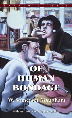 Of Human Bondage by W. Somerset Maugham