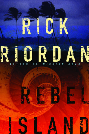 Rebel Island by Rick Riordan
