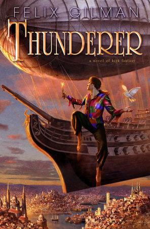 Thunderer by Felix Gilman