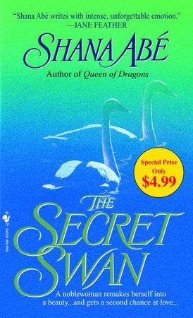 The Secret Swan by Shana Abé