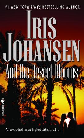 And The Desert Blooms by Iris Johansen