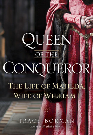 Queen of the Conqueror by Tracy Joanne Borman