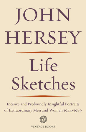 Life Sketches by John Hersey